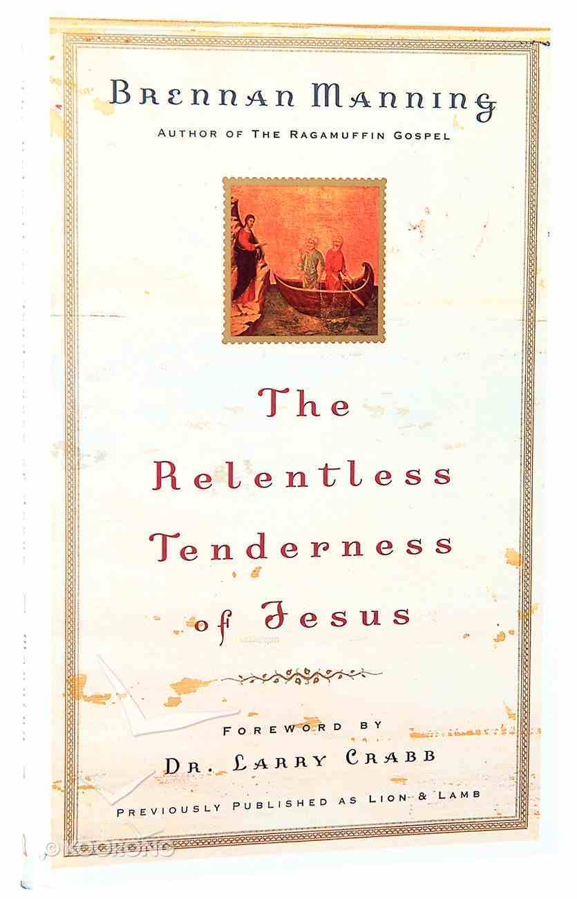 The Relentless Tenderness of Jesus Paperback