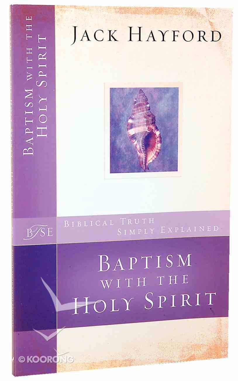 Baptism With the Holy Spirit (Biblical Truths Simply Explained Series) Paperback