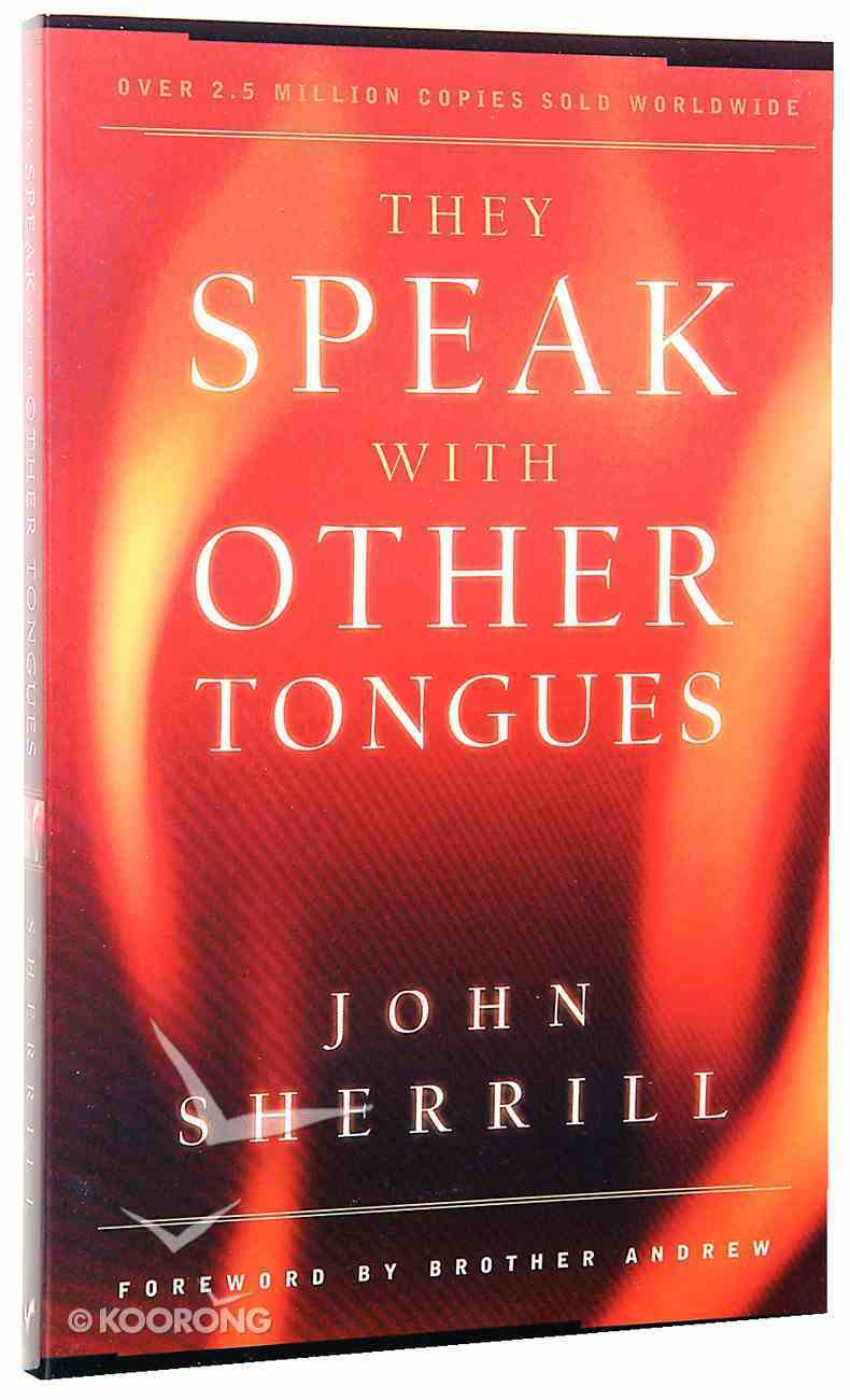 They Speak With Other Tongues: The Book That Lit the Flame in Millions of Hearts (40th Anniversary Edition) Paperback