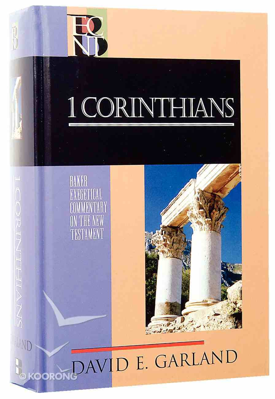 1 Corinthians (Baker Exegetical Commentary On The New Testament Series) Hardback