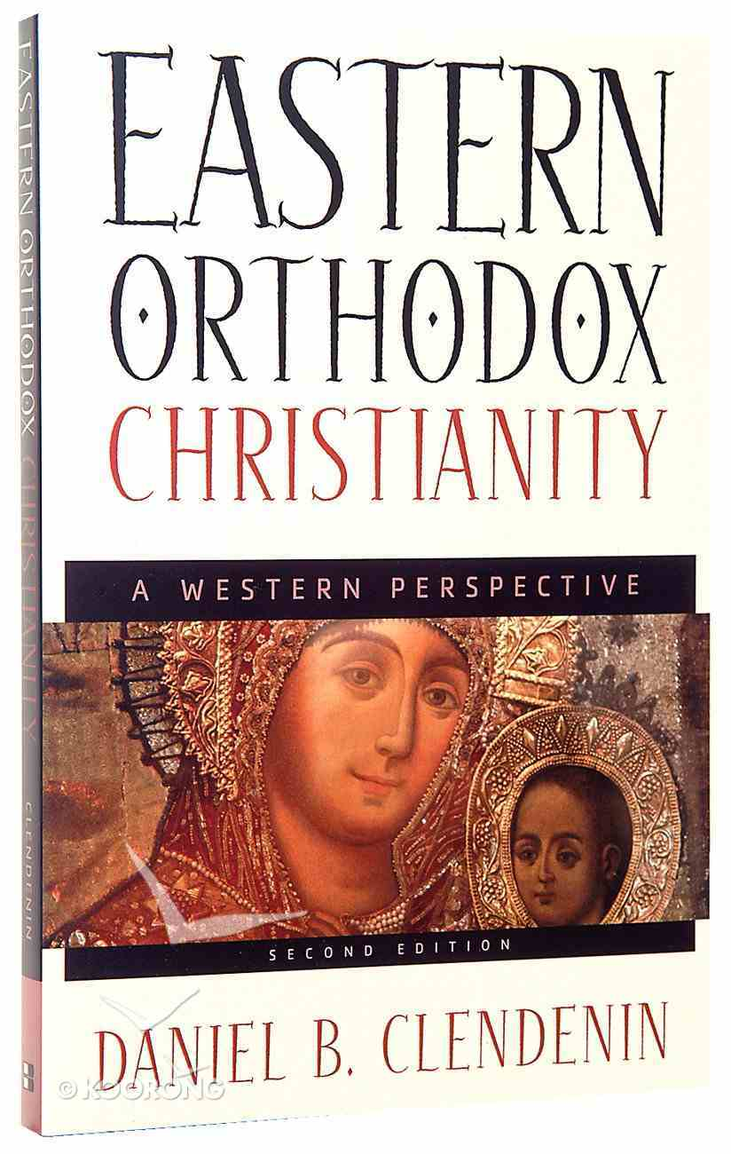Eastern Orthodox Christianity: A Western Perspective (2nd Edition) Paperback