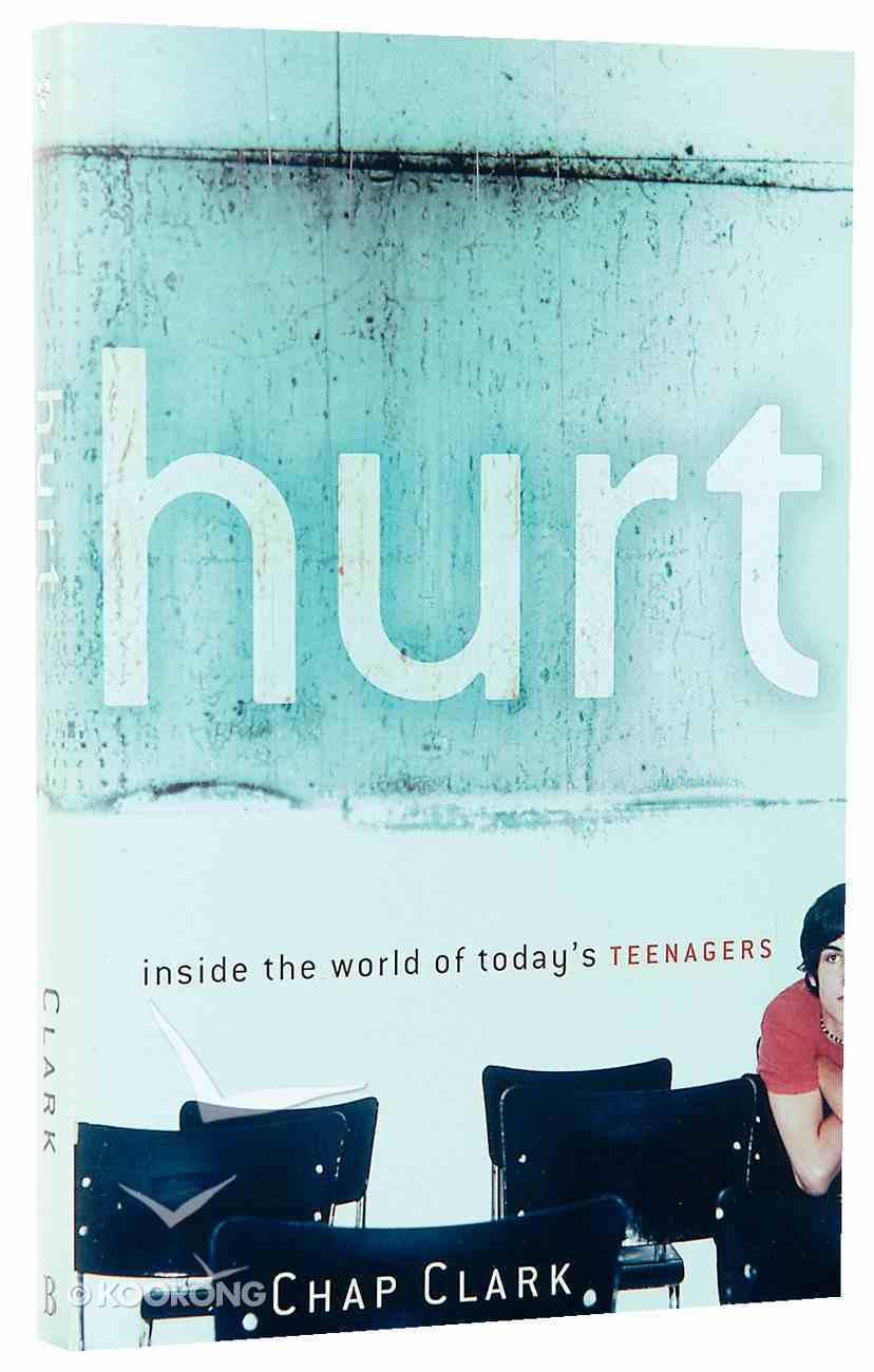 Hurt: Inside the World of Today's Teenagers (Youth, Family And Culture Series) Paperback