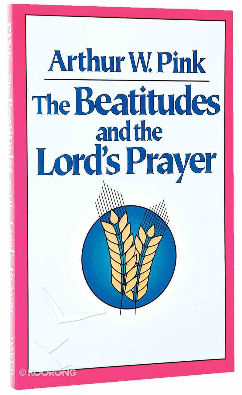 The Beatitudes and the Lord's Prayer Paperback