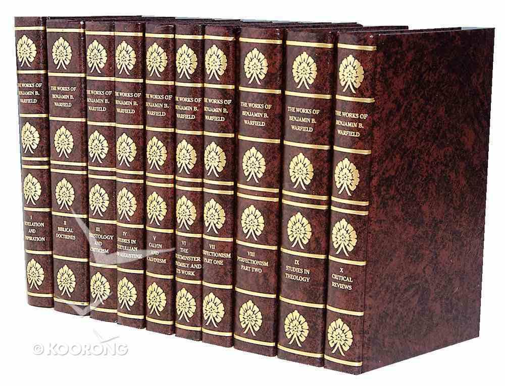 Works of B B Warfield (10 Vol Set) Hardback
