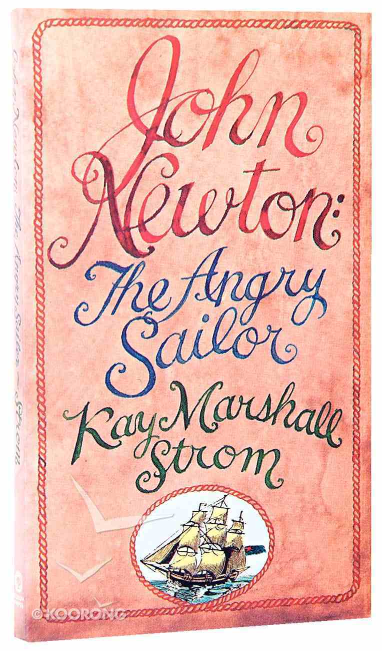 John Newton: The Angry Sailor Paperback