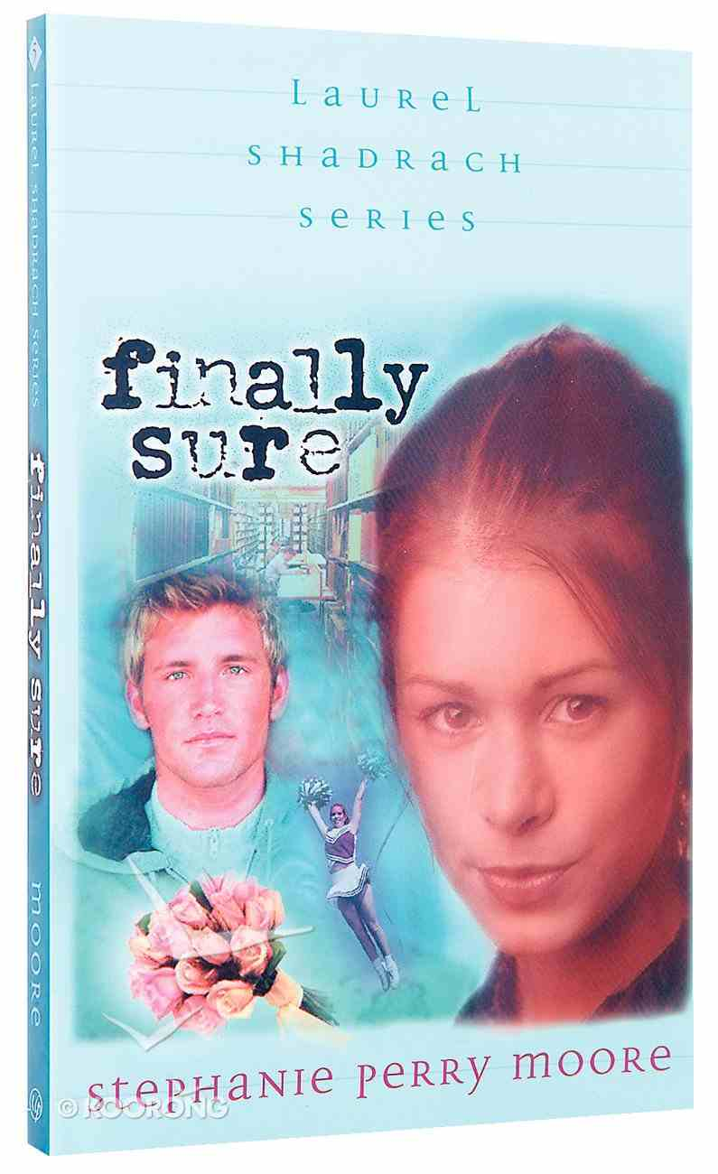 Finally Sure (#05 in Laurel Shadrach Series) Paperback