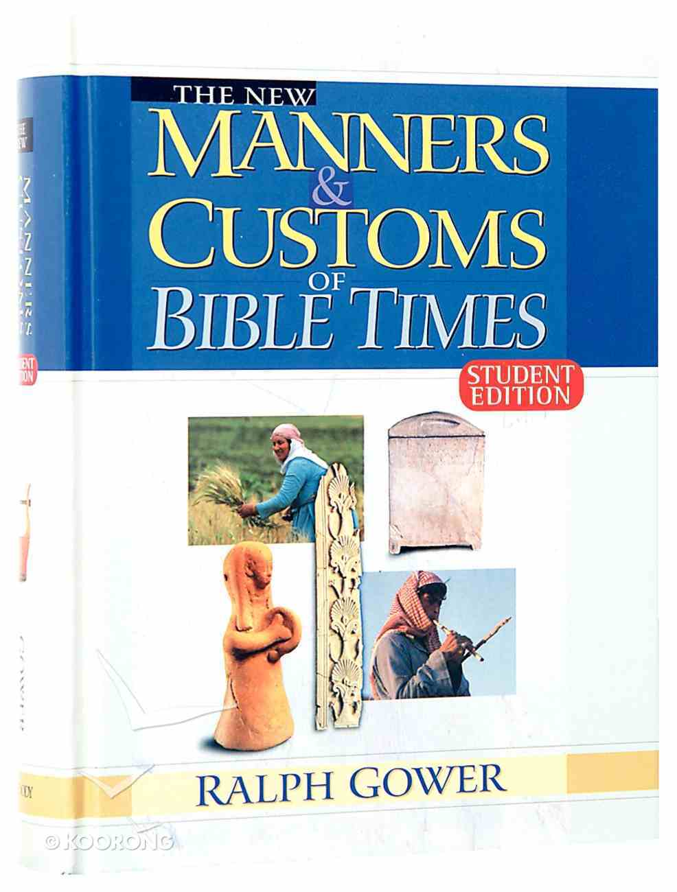 The New Manners & Customs of Bible Times (Student Edition) Hardback