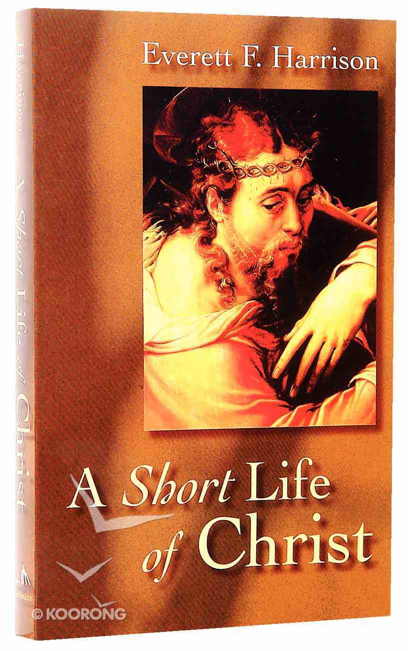 A Short Life of Christ Paperback