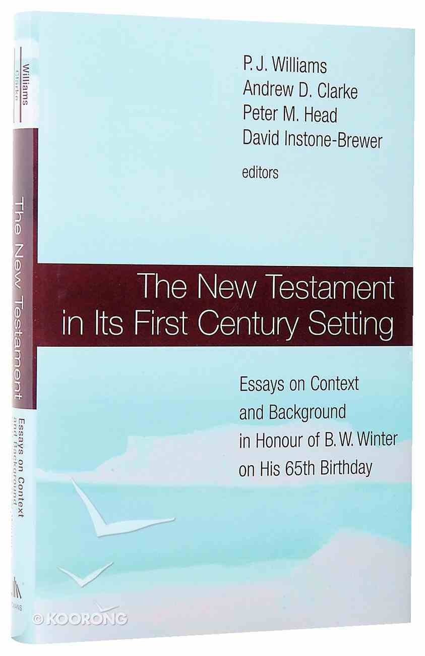 New Testament in Its First Century Setting Hardback