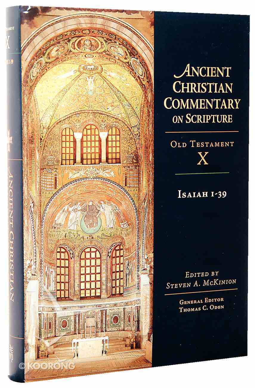 Accs OT: Isaiah 1-39 (Ancient Christian Commentary On Scripture: Old Testament Series) Hardback