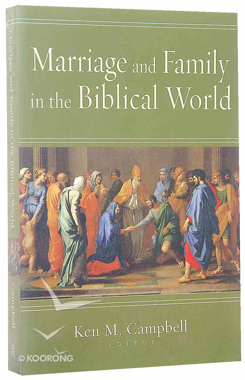 Marriage and Family in the Biblical World Paperback