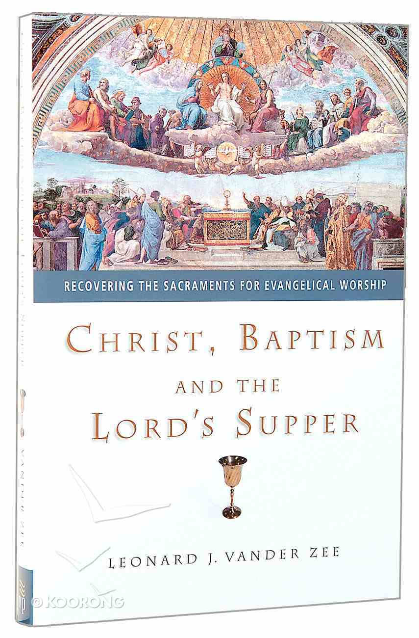 Christ, Baptism, and the Lord's Supper Paperback