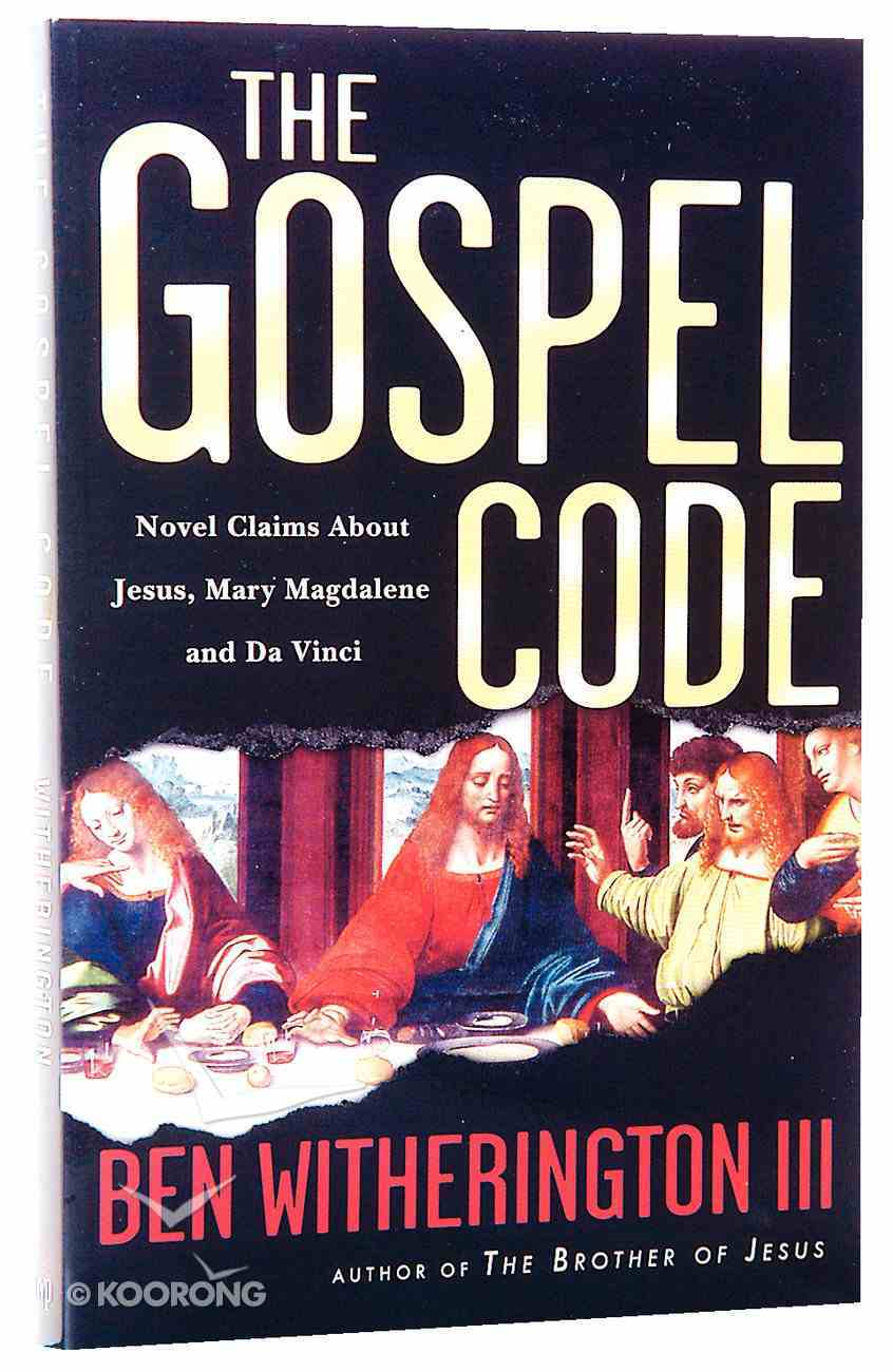 The Gospel Code: Novel Claims About Jesus, Mary Magdalene and Da Vinci Paperback