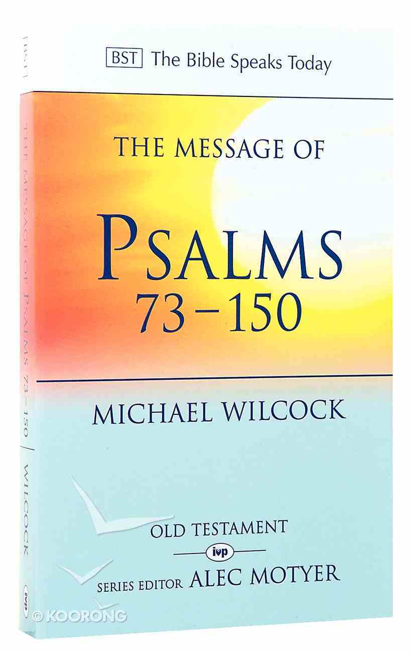 Message of Psalms 73-150, The: Songs For the People of God (Bible Speaks Today Series) Paperback