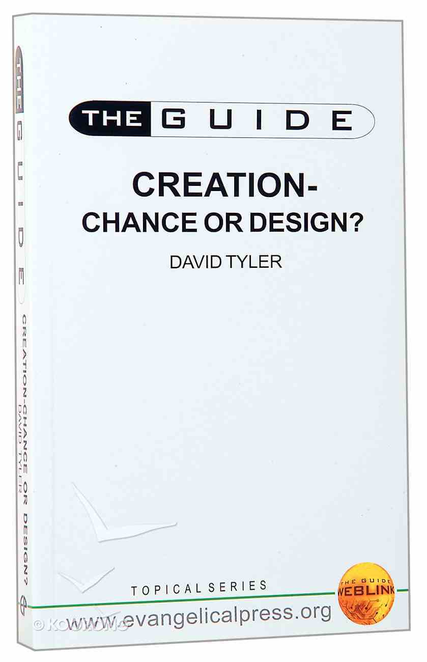 Guide: Creation... Chance Or Design? (The Guide Topical Series) Paperback