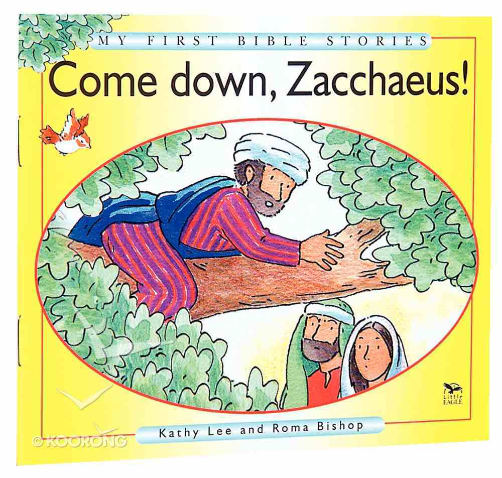 Come Down Zacchaeus (My First Bible Story Series) Paperback