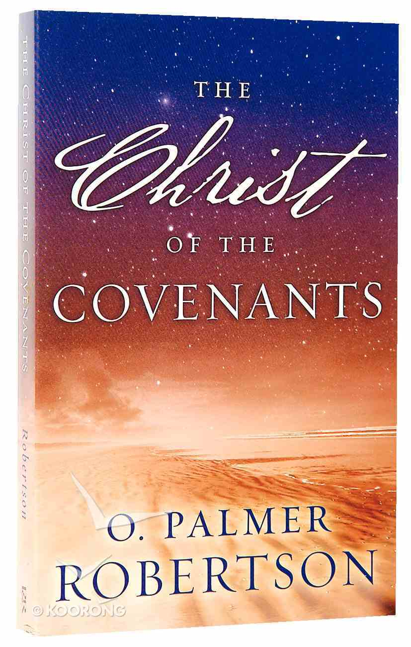 The Christ of the Covenants Paperback