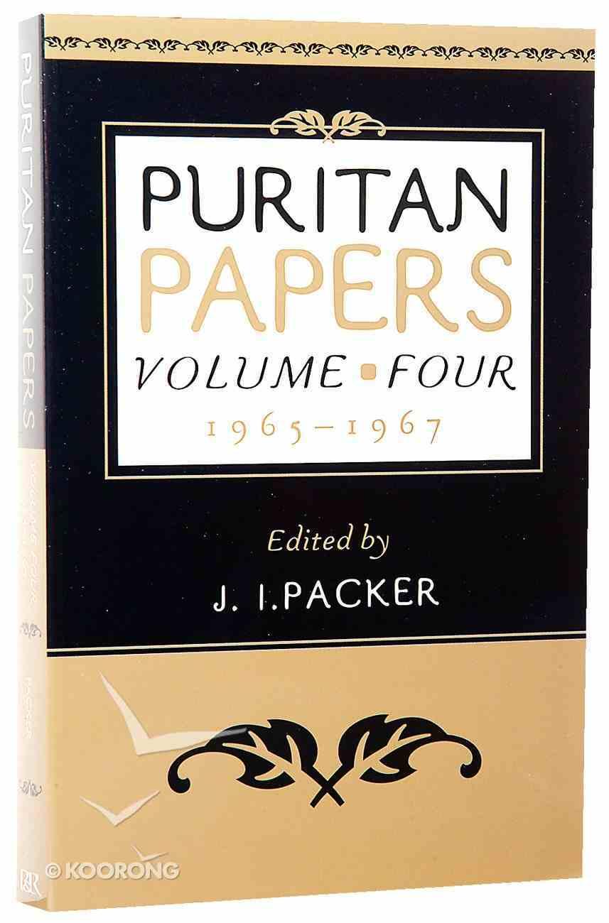 Puritan Papers 1965-1967 (Vol 4) Paperback