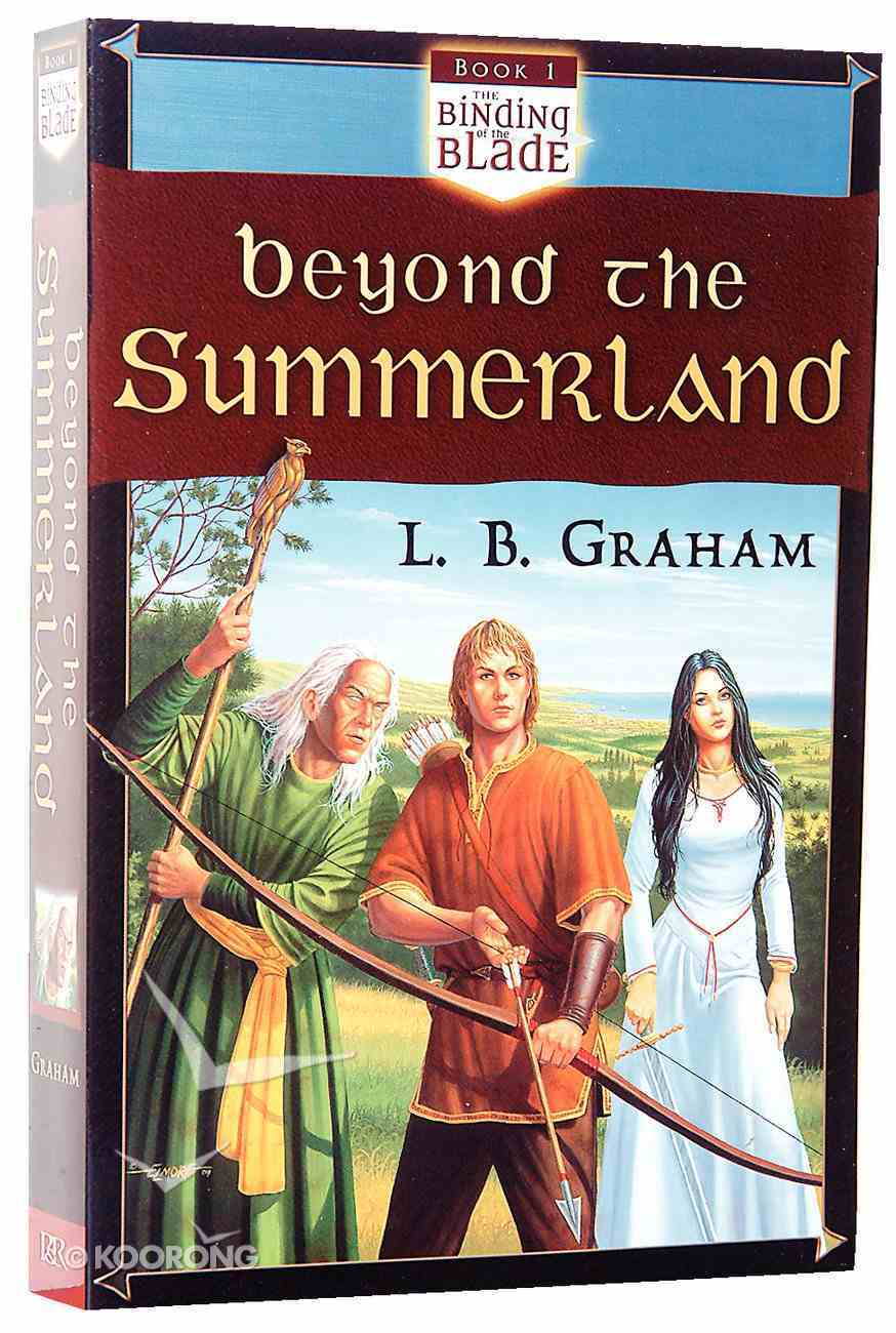Beyond the Summerland (#01 in Binding Of The Blade Series) Paperback