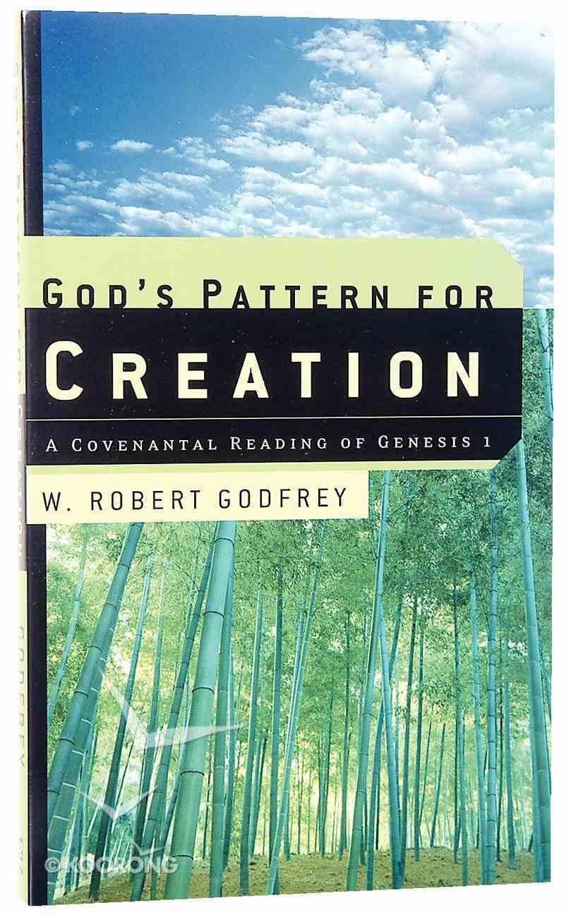 God's Pattern For Creation Paperback