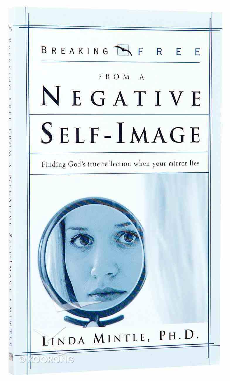 Breaking Free: Negative Self Image Paperback