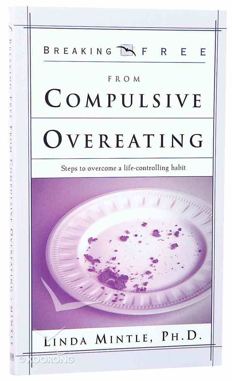 Breaking Free: Compulsive Overeating Paperback