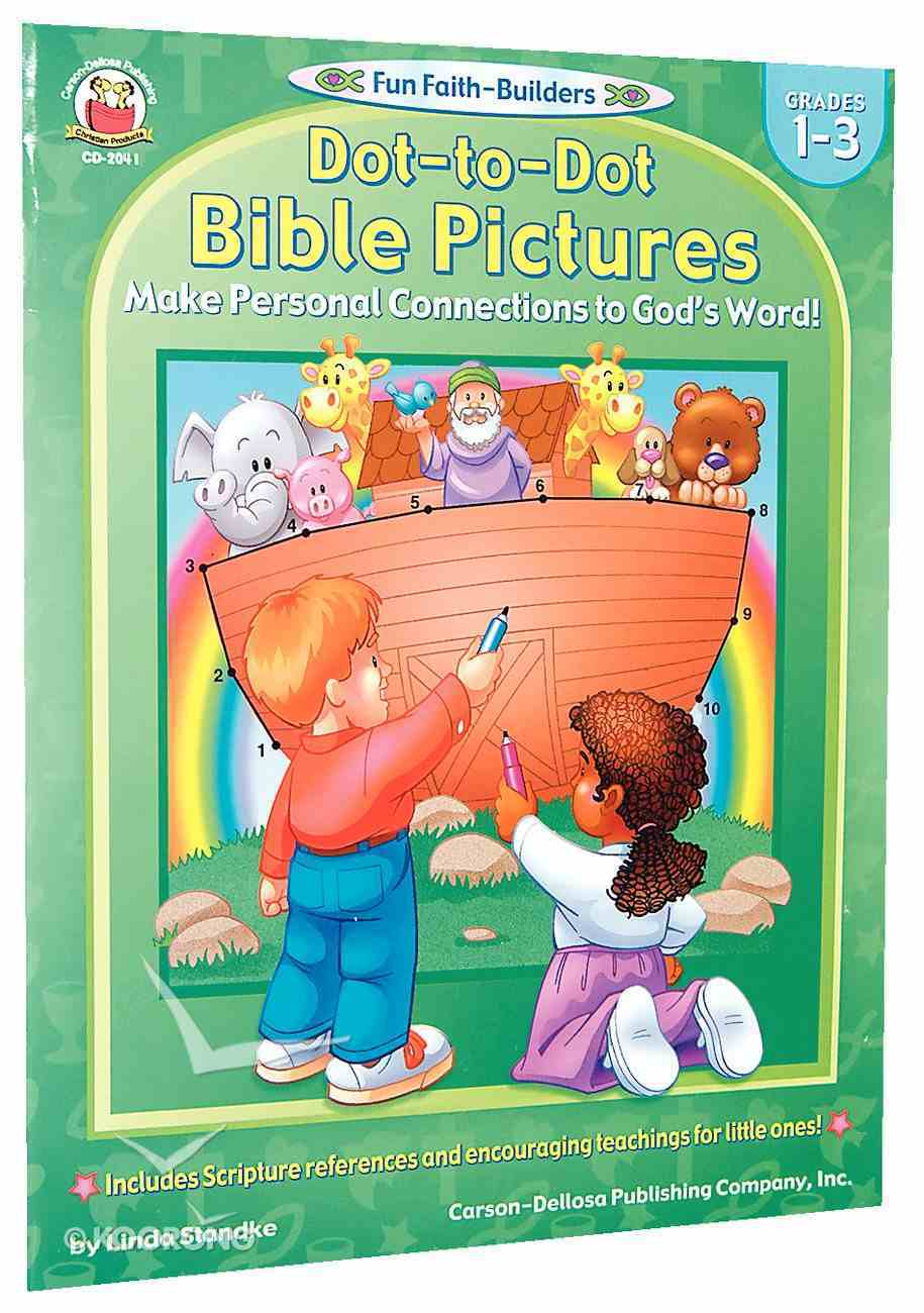 Dot-To-Dot Bible Pictures (Reproducible; Grades1-3) (Fun Faith-builders Series) Paperback
