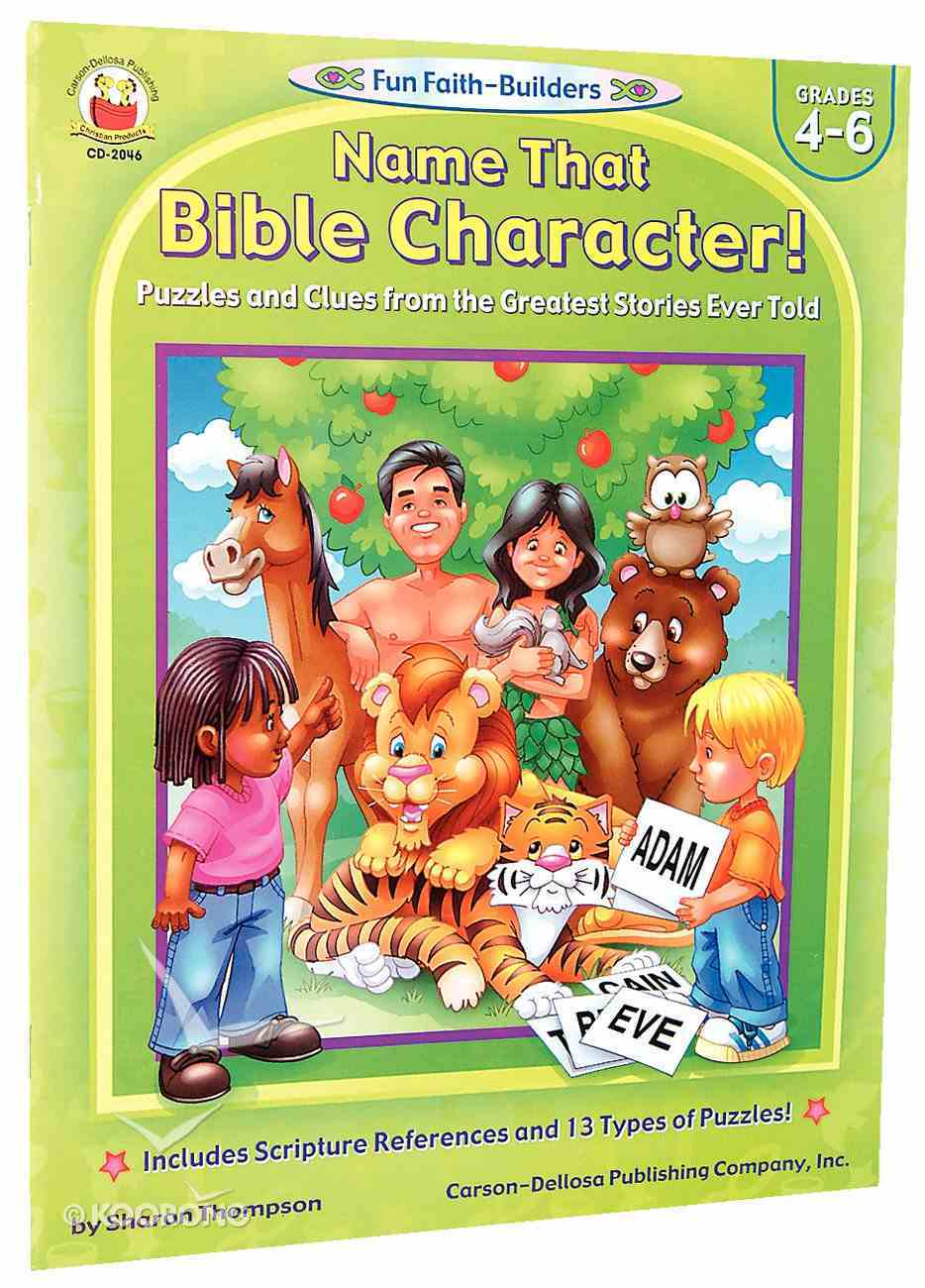 Name That Bible Character! (Reproducible; Grades 4-6) (Fun Faith-builders Series) Paperback