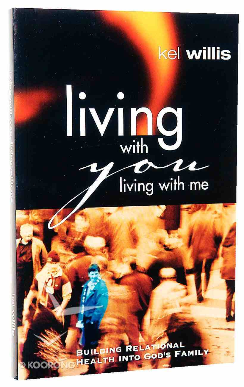 Living With You, Living With Me Paperback