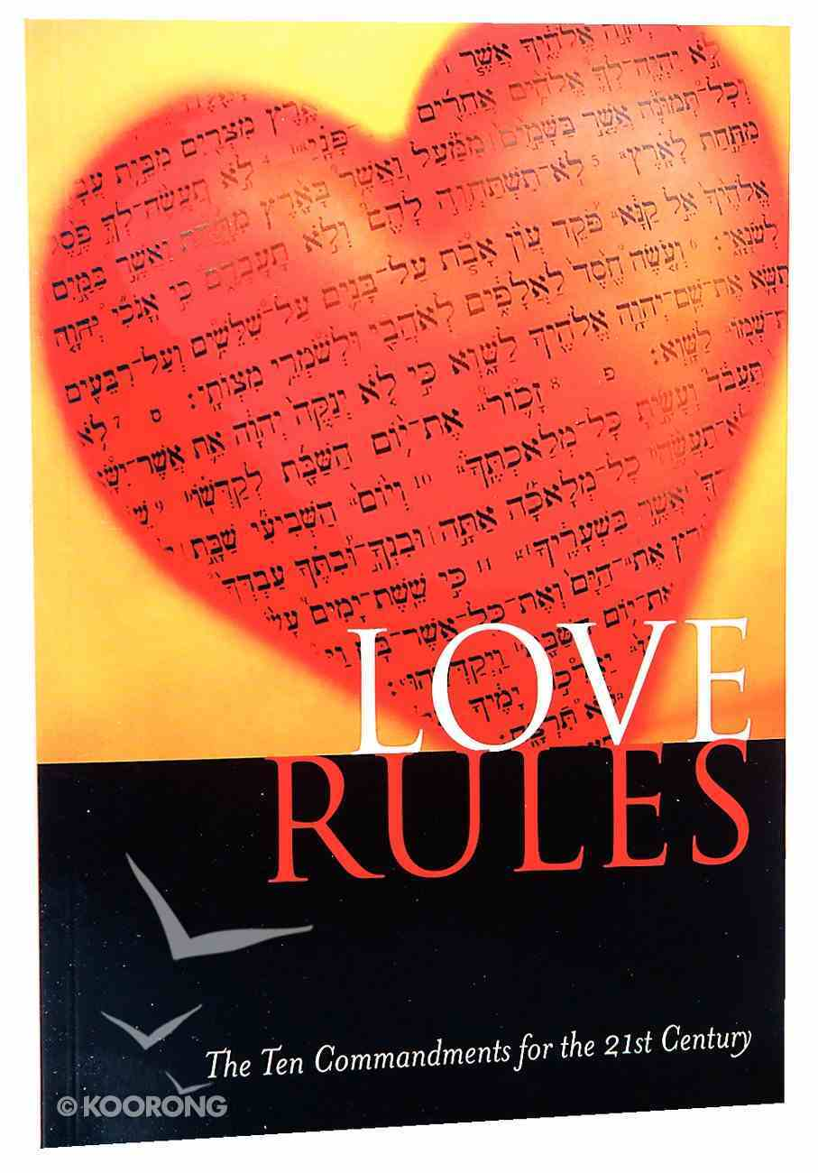 Love Rules: 10 Commandments For the 21St Century Paperback