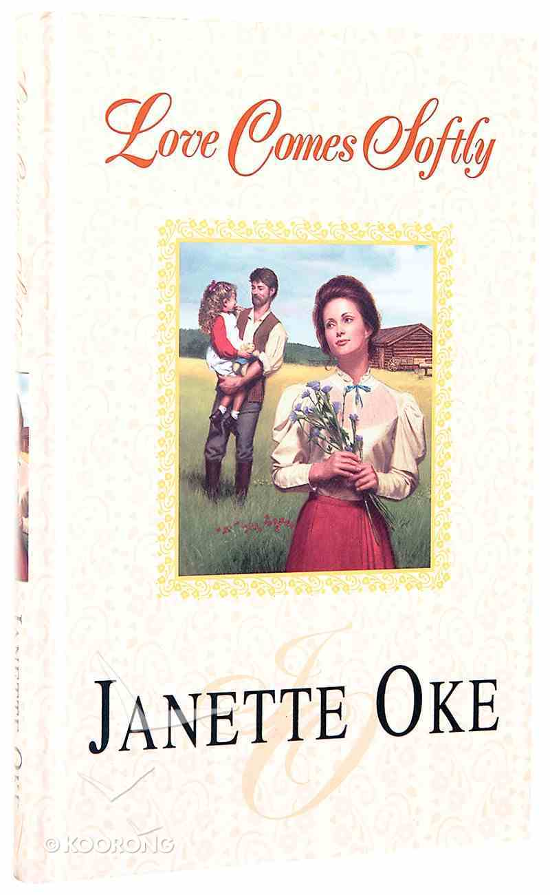 Love Comes Softly (#01 in Love Comes Softly Series) Hardback
