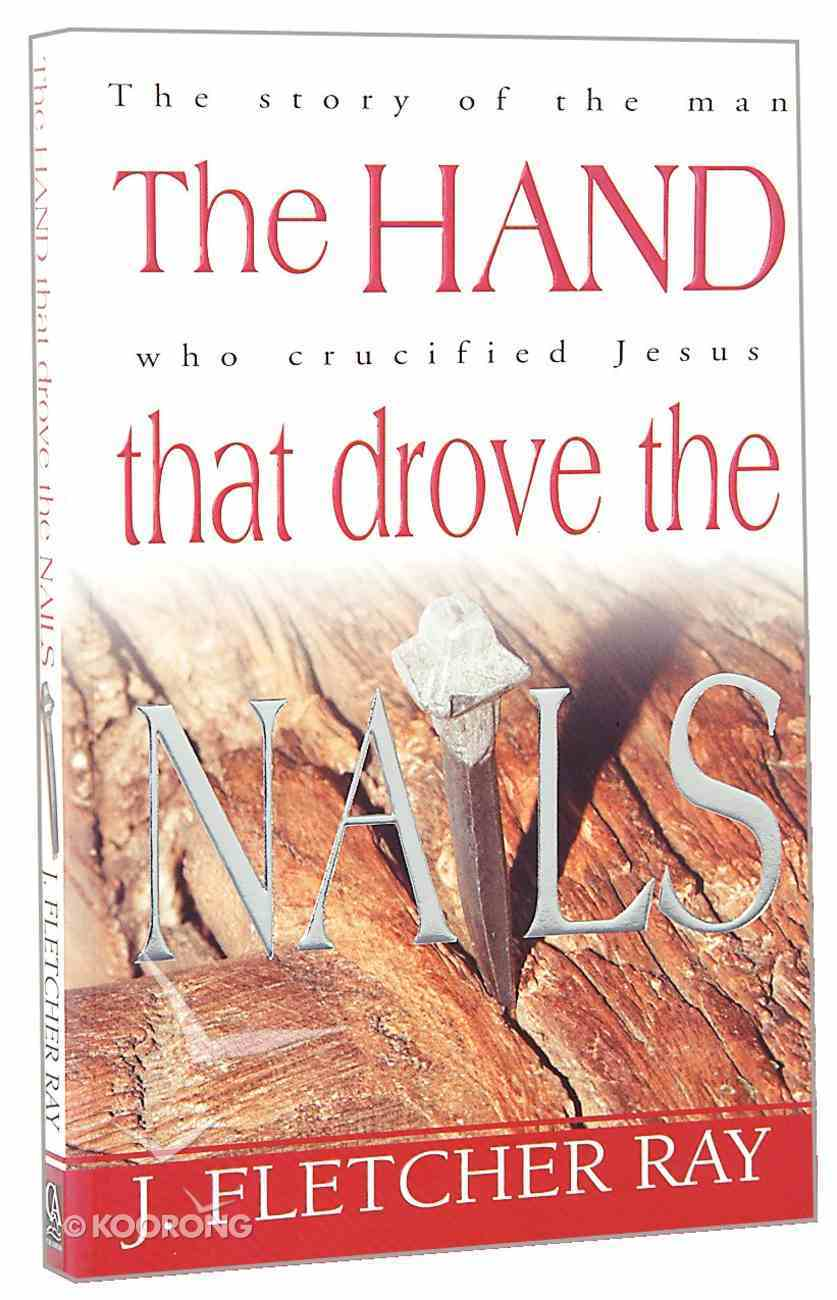The Hand That Drove the Nails Paperback