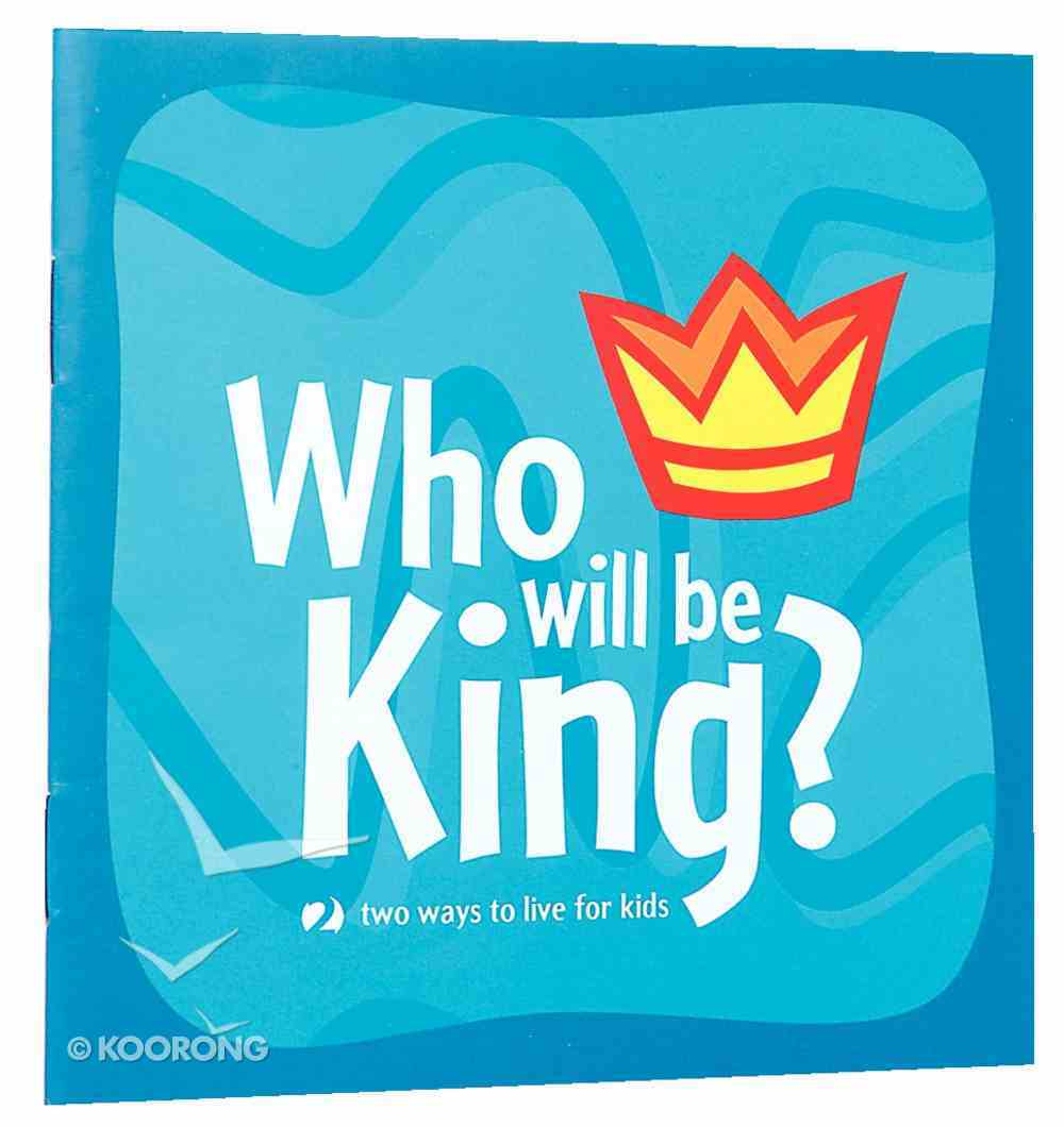 Two Ways to Live For Kids: Who Will Be King? Booklet
