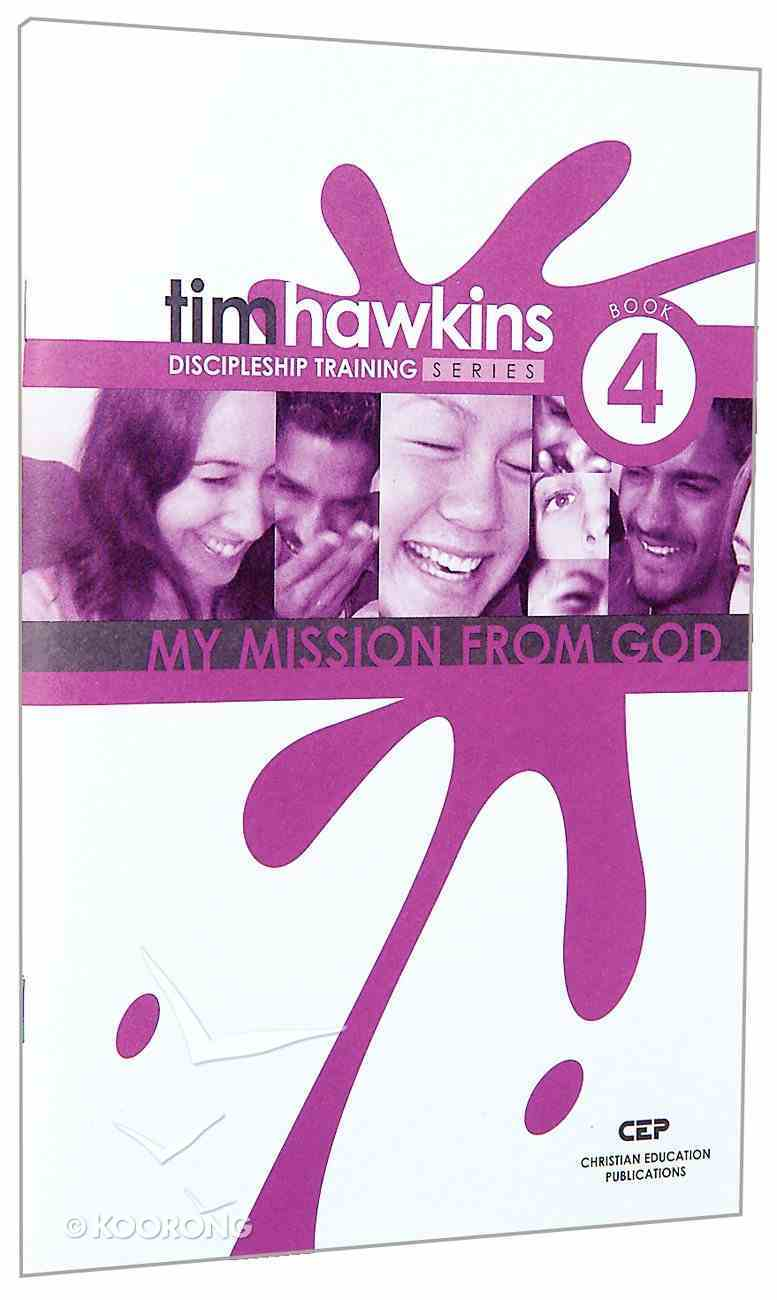 My Mission From God (#04 in Cep Discipleship Training Series) Paperback