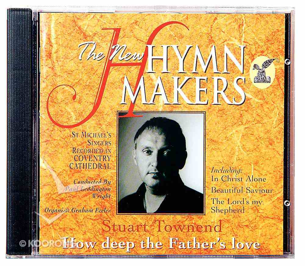 How Deep the Father's Love (Hymn Makers Series) CD