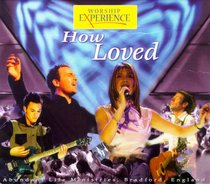 Album Image for How Loved (Worship Experience Series) - DISC 1