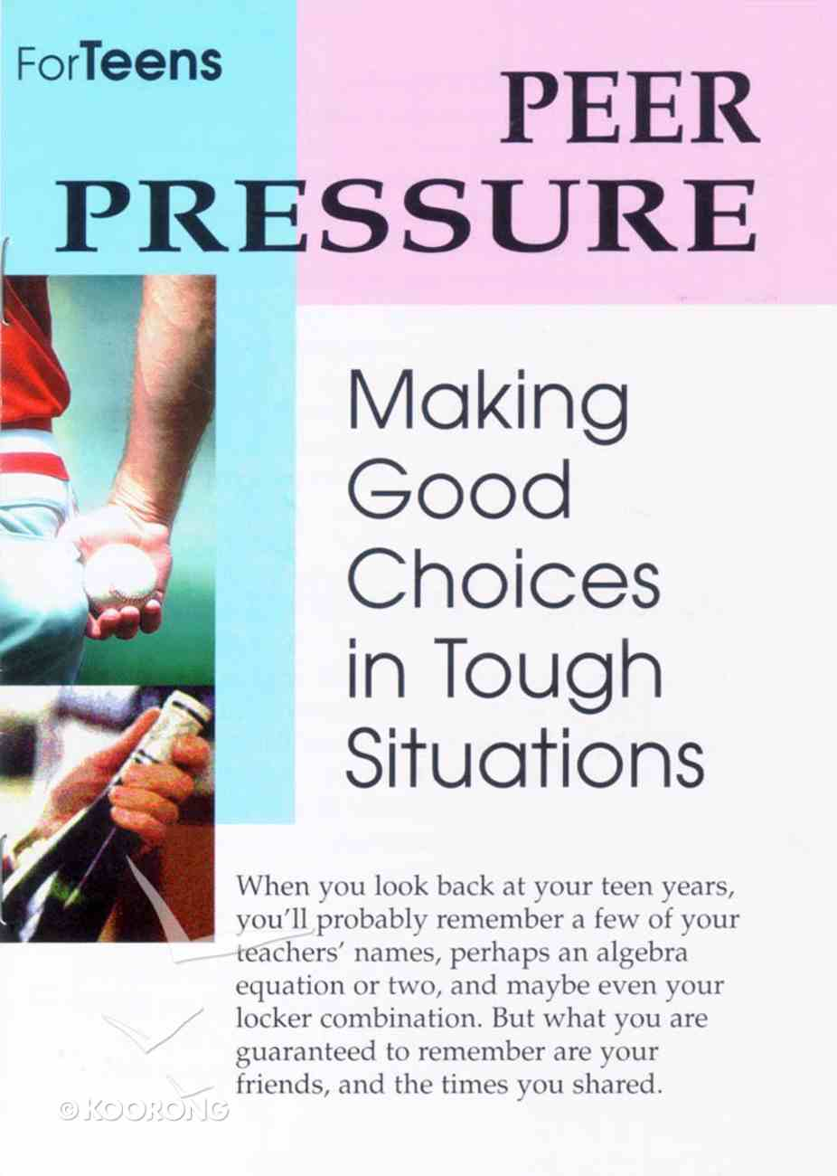Peer Pressure Making Good Choices in Tough Situations (Singles) (Teen Care Notes Series) Paperback