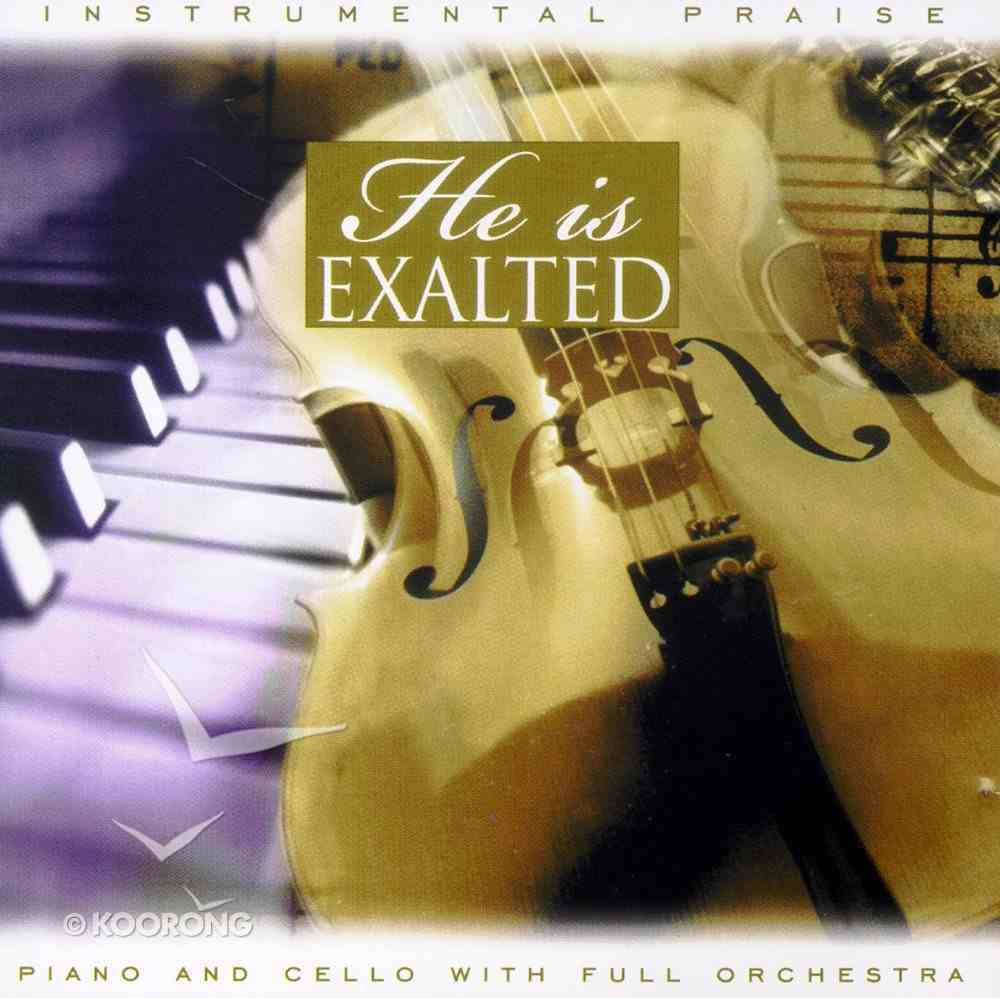 He is Exalted (Instrumental Praise Series) CD