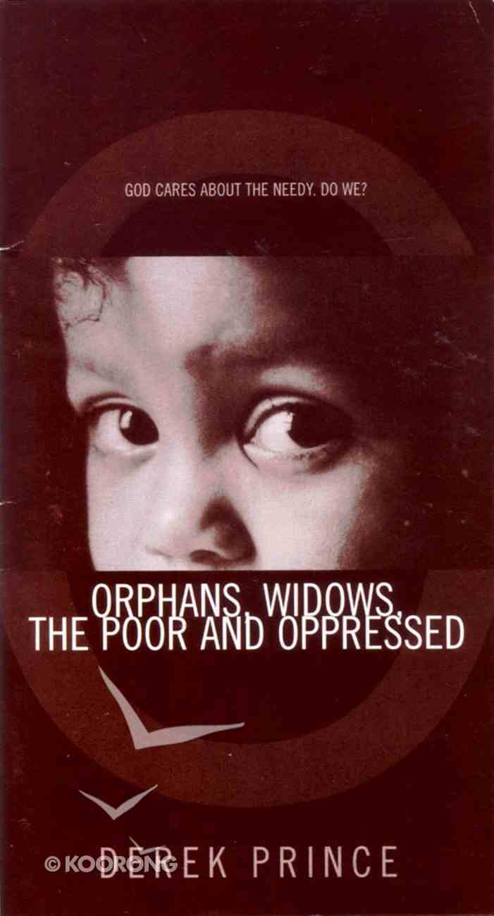 Who Cares For Orphans, Widows, the Poor and Oppressed Paperback