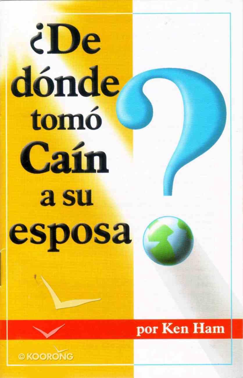 De Donde Tomo Cain a Su Esposa (Where Did Cain Get His Wife?) Paperback