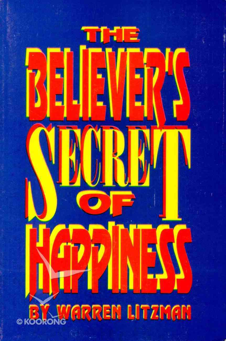 The Believer's Secret of Happiness Paperback