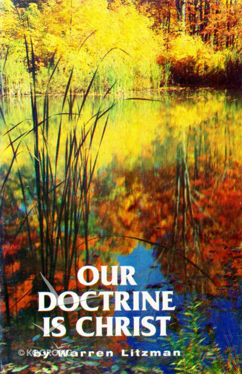 Our Doctrine is Christ Paperback