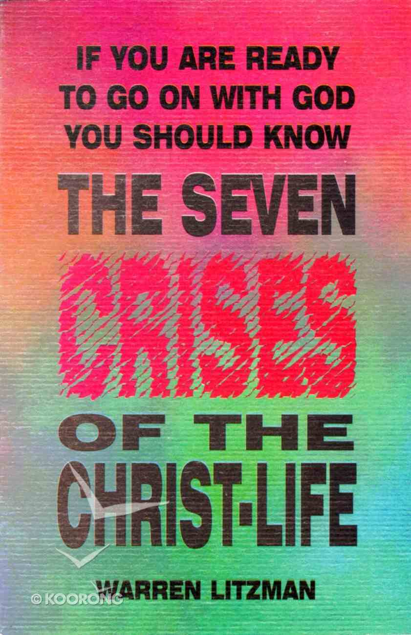 The Seven Crises of the Christ-Life Paperback