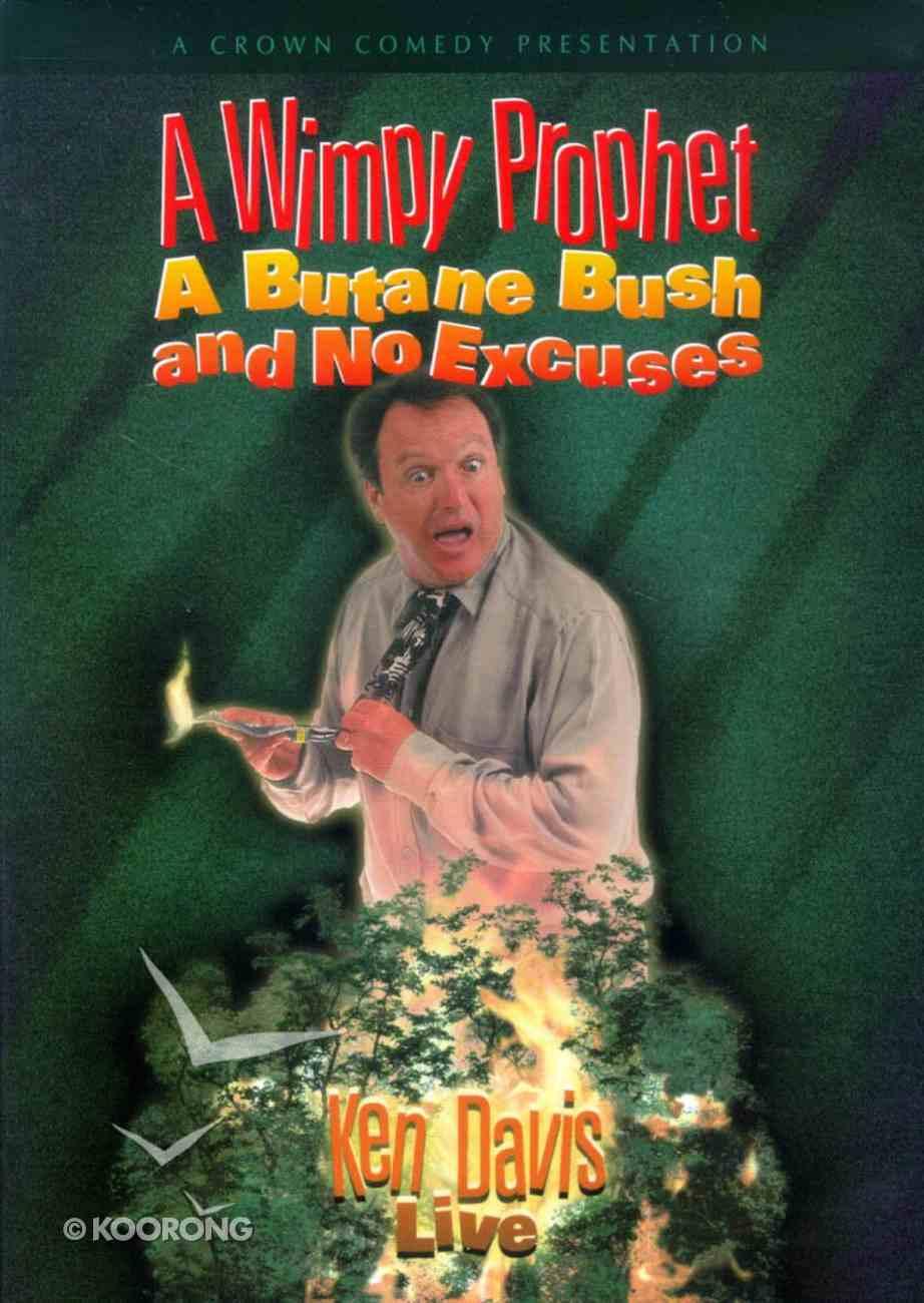 Wimpy Prophet, a Butane Bush, and No Excuses, a (Ken Davis Live Series) DVD