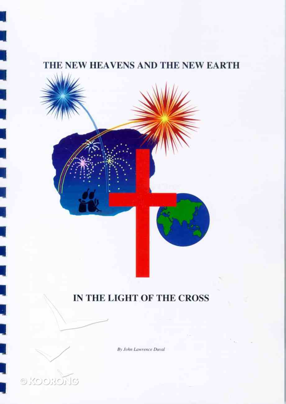 The New Heavens and the New Earth Spiral