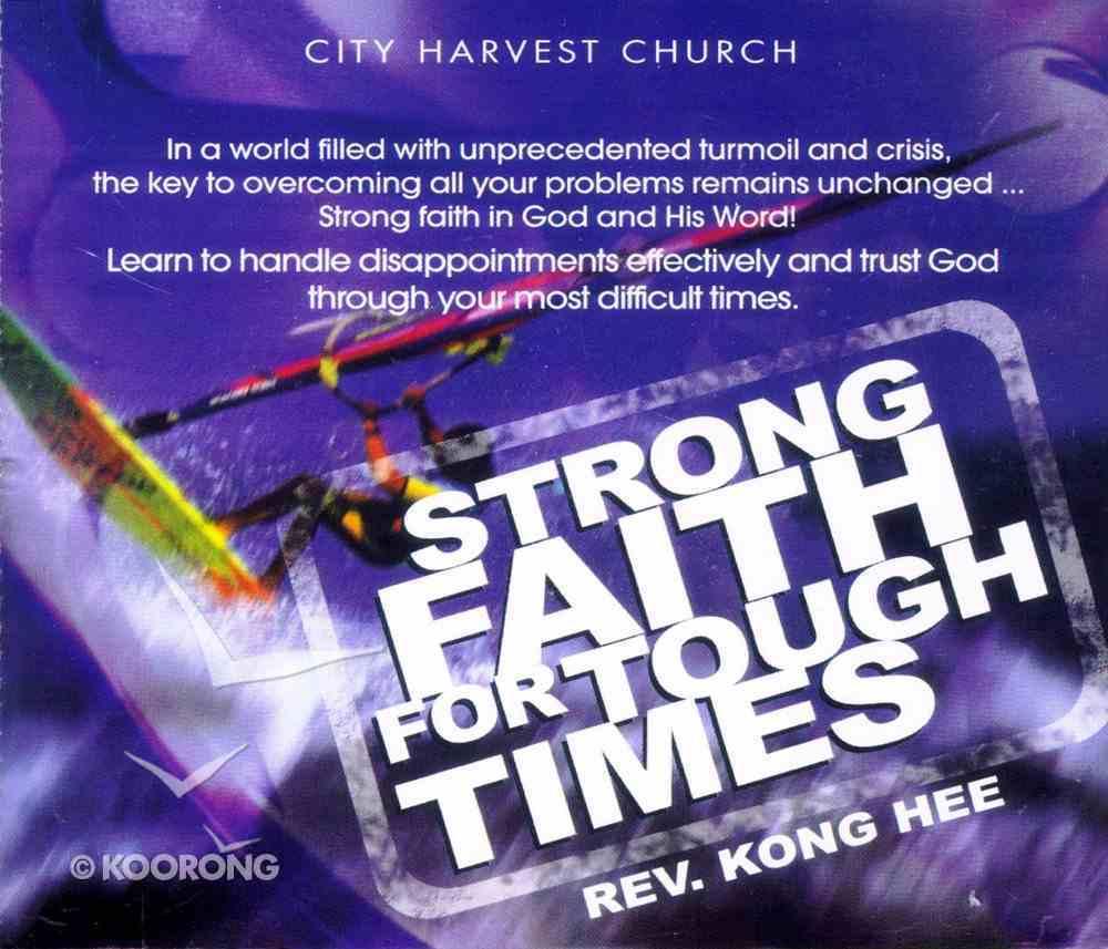 Strong Faith For Tough Times CD