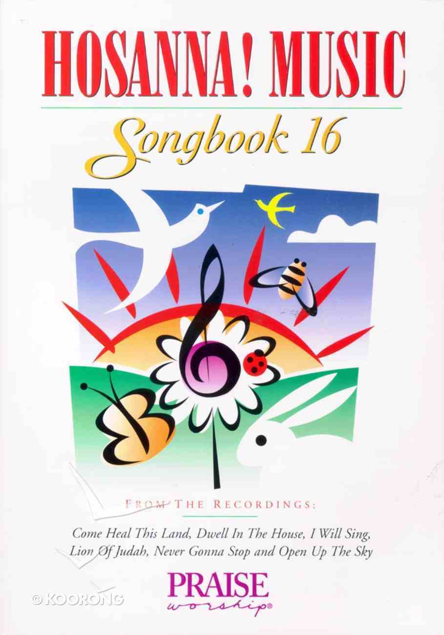 Hosanna Music Songbook 16 (Includes Come Heal This Land) Paperback