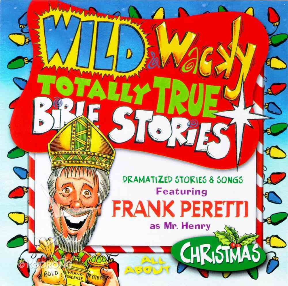 All About Christmas (Wild & Wacky Totally True Bible Stories Series) CD