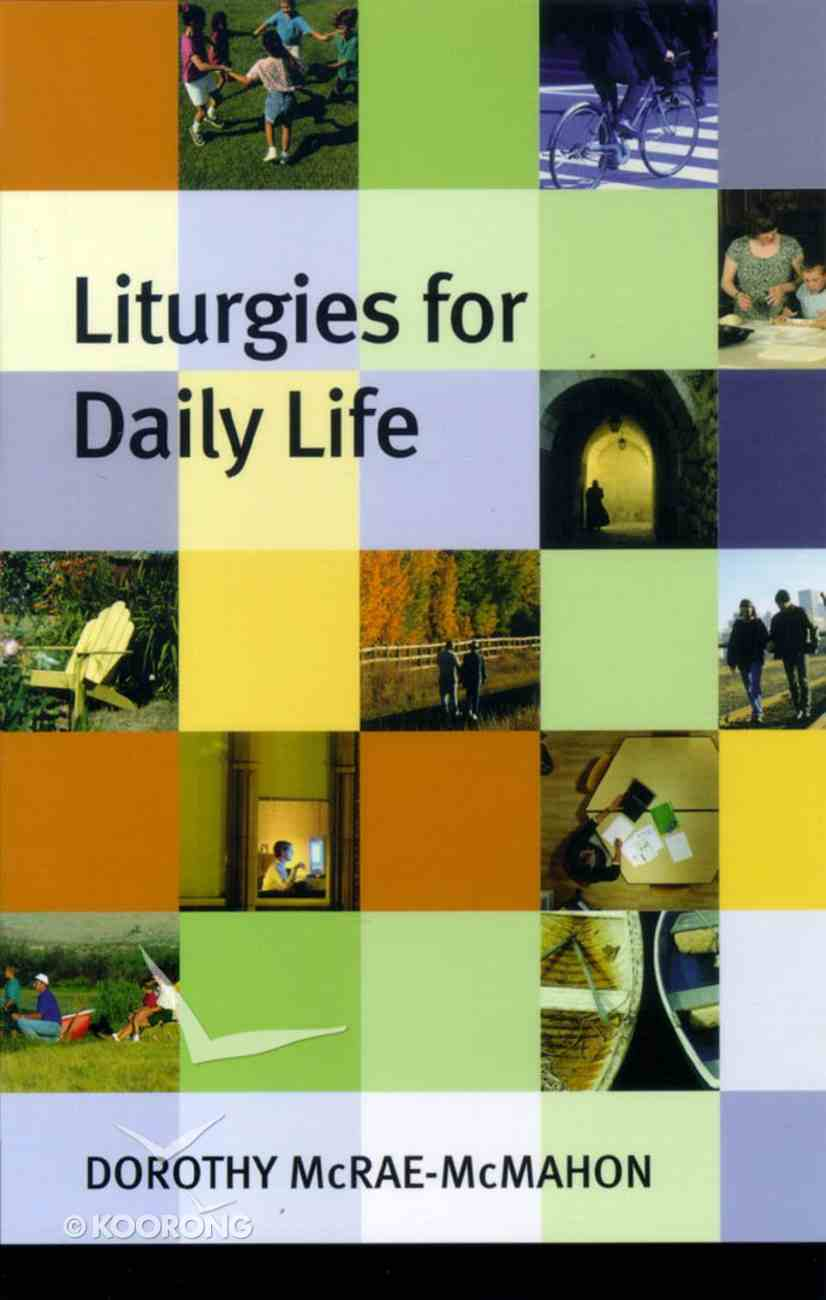 Liturgies For Daily Life Paperback