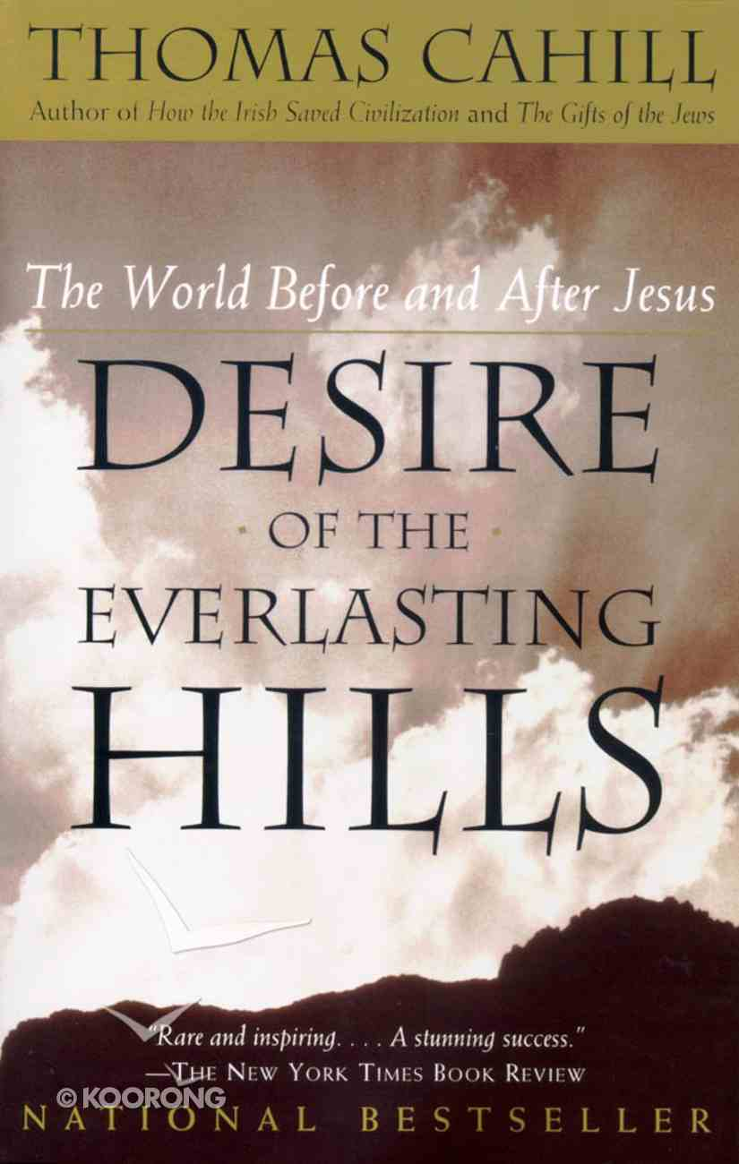 Desire of the Everlasting Hills (#03 in Hinges Of History Series) Paperback